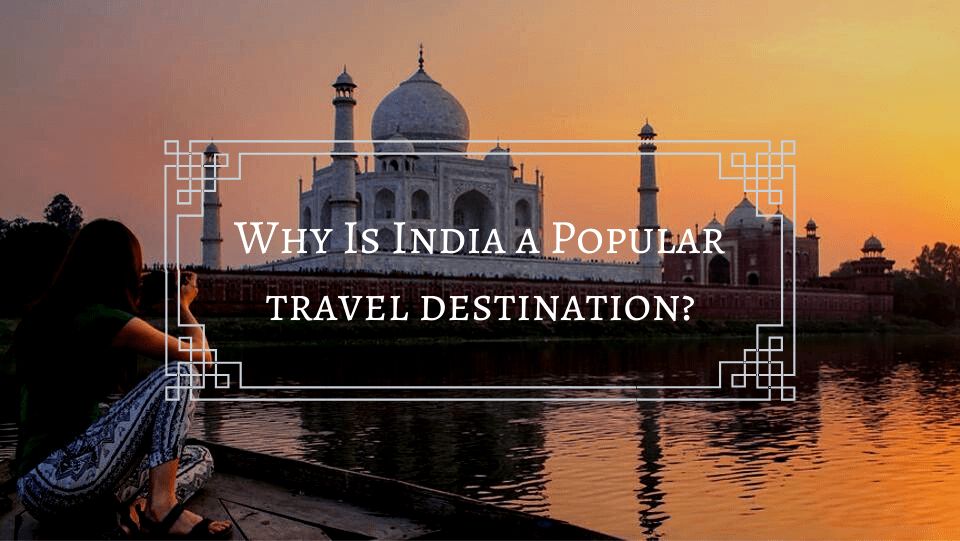 india is popular traveling destination